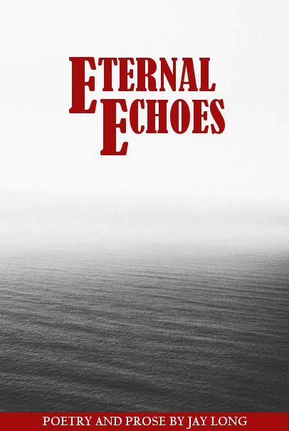 Jay Long Eternal Echoes Poetry